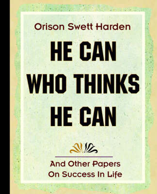 He Can Who Thinks He Can (1908) (Paperback)