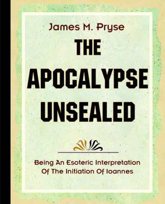 The Apocalypse Unsealed (1910) (Paperback)