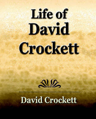 Life of David Crockett: An Autobiography (Paperback)