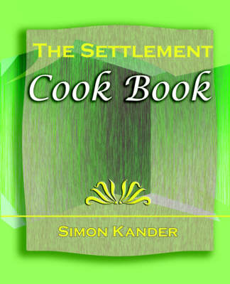 The Settlement Cook Book (1910) (Paperback)
