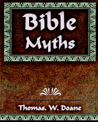Bible Myths and Their Parallels in Other Religions - 1882 (Paperback)