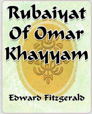 Rubaiyat of Omar Khayyam of Naishapur - 1889 (Paperback)