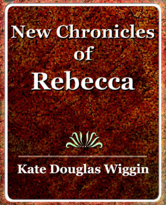 New Chronicles of Rebecca - 1907 (Paperback)