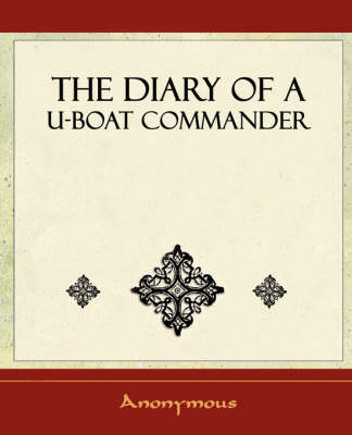 The Diary of A U-Boat Commander - 1920 (Paperback)