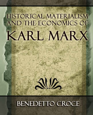 Historical Materialism and the Economics of Karl Marx (Paperback)