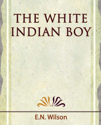 The White Indian Boy - 1919 (Paperback)