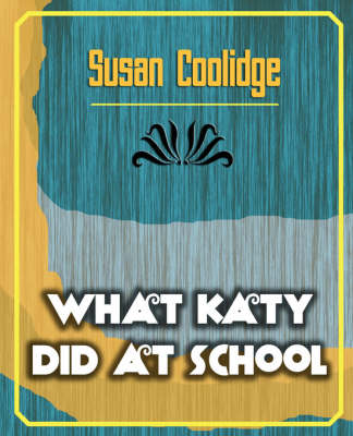 What Katy Did at School (Paperback)