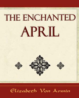 The Enchanted April - Elizabeth Von Armin (Paperback)