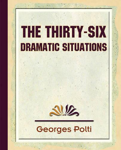 The Thirty Six Dramatic Situations - 1917 (Paperback)