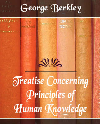 Treatise Concerning the Principles of Human Knowledge (Paperback)