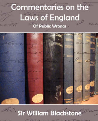 Commentaries on the Laws of England (of Public Wrongs) (Paperback)