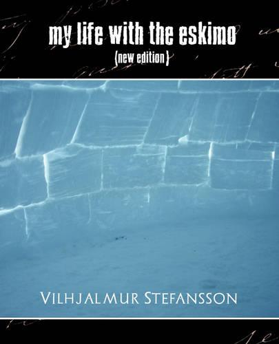 My Life with the Eskimo (New Edition) (Paperback)