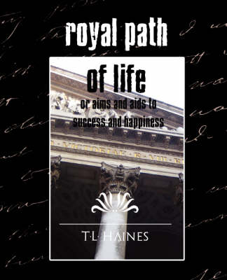 Royal Path of Life or Aims and AIDS to Success and Happiness (New Edition) (Paperback)