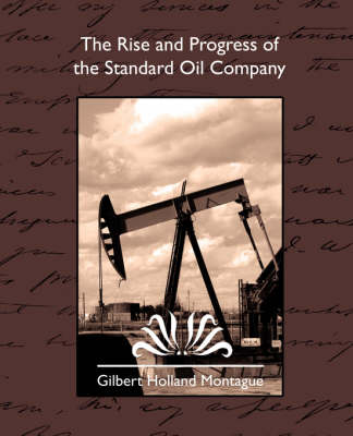 The Rise and Progress of the Standard Oil Company (Paperback)