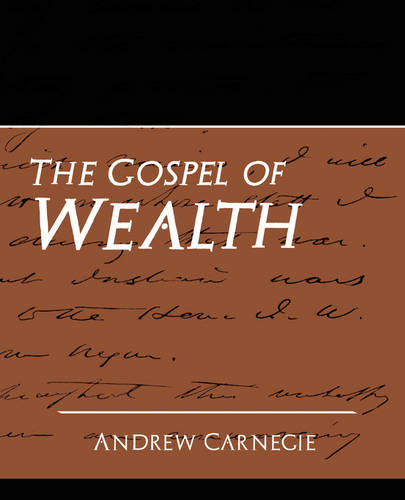 The Gospel of Wealth (New Edition) (Paperback)