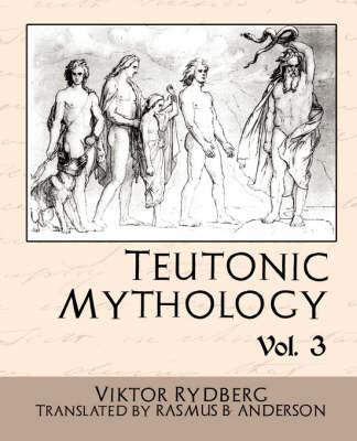 Teutonic Mythology Vol 3 (Paperback)