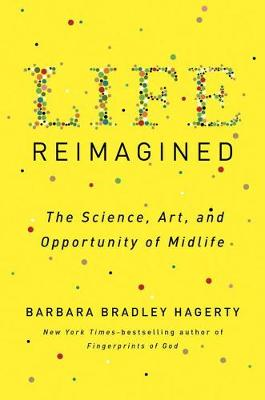 Life Reimagined: The Science, Art, and Opportunity of Midlife (Hardback)