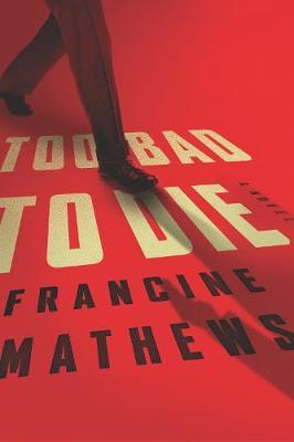 Too Bad To Die: A Novel (Hardback)