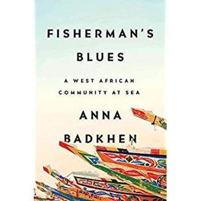 Fisherman's Blues: A West African Community at Sea (Hardback)