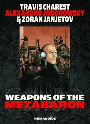 Weapons Of The Metabaron (Hardback)