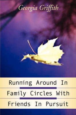 Running Around in Family Circles with Friends in Pursuit (Paperback)