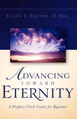 Advancing Toward Eternity (Hardback)