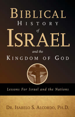 Biblical History of Israel and the Kingdom of God (Paperback)