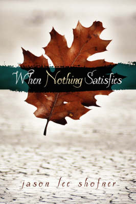 When Nothing Satisfies (Paperback)