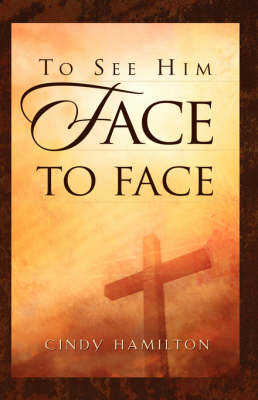 To See Him Face to Face (Hardback)
