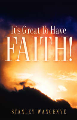 It's Great to Have Faith! (Paperback)