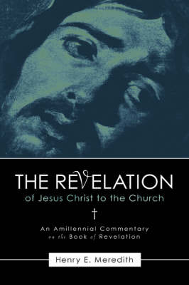 The Revelation of Jesus Christ to the Church (Paperback)