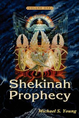 Shekinah Prophecy Vol. 1 (Paperback)