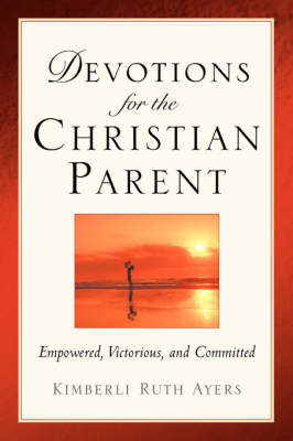 Devotions for the Christian Parent (Paperback)