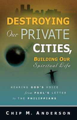 Destroying Our Private Cities, Building Our Spiritual Life (Paperback)