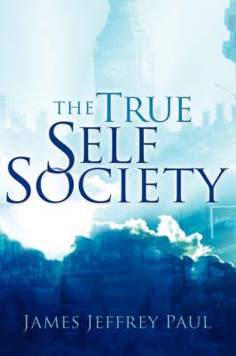 The True Self Society (Paperback)