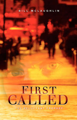 First Called: The Reluctant Prophet (Hardback)