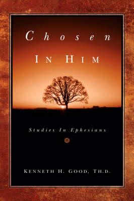Chosen in Him (Paperback)