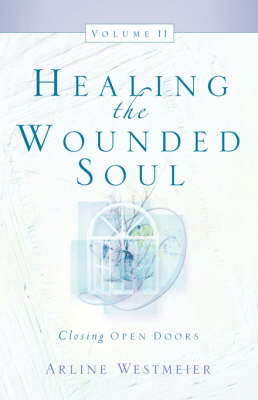 Healing the Wounded Soul, Vol. II (Paperback)