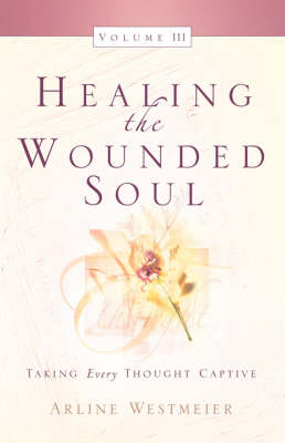 Healing the Wounded Soul, Vol. III (Paperback)