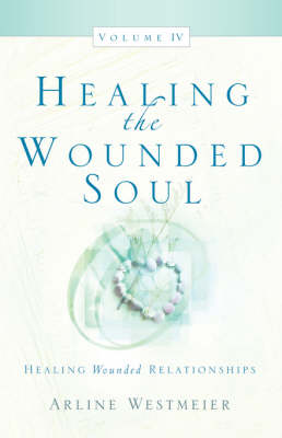 Healing the Wounded Soul, Vol. IV (Paperback)