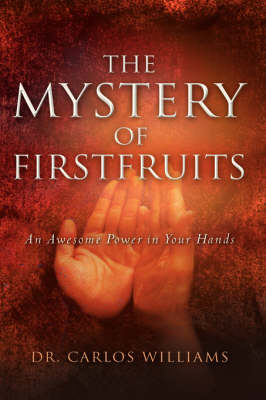 The Mystery of Firstfruits (Hardback)