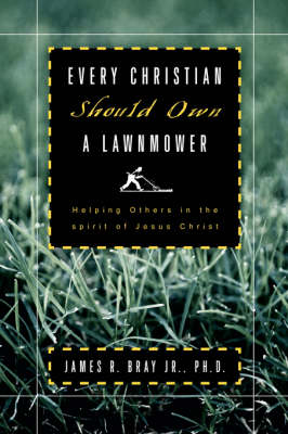 Every Christian Should Own a Lawnmower (Paperback)