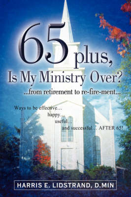 65 Plus, Is My Ministry Over? (Paperback)