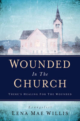 Wounded In The Church (Paperback)