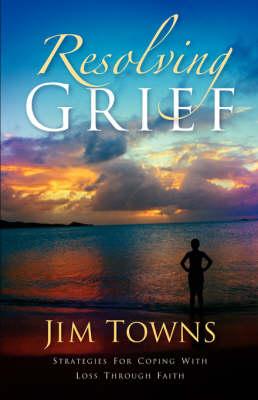 Resolving Grief (Paperback)