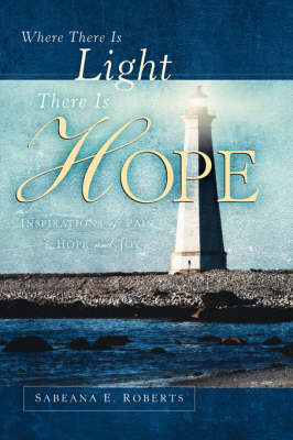 Where There Is Light There Is Hope (Paperback)