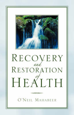 Recovery and Restoration of Health (Paperback)