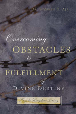 Overcoming Obstacles to Fulfillment of Divine Destiny (Paperback)