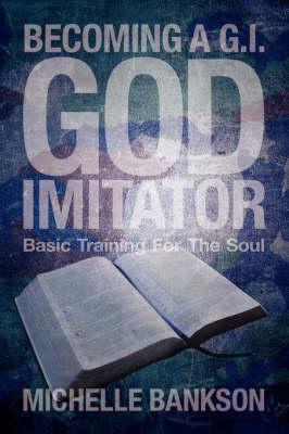 Becoming a G.I. God Imitator (Paperback)