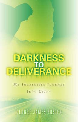 Darkness to Deliverance (Paperback)